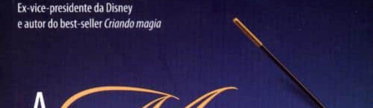 Livro A Magia do Atendimento, de Lee Cockerell, mostra o jeito de Disney de trabalhar